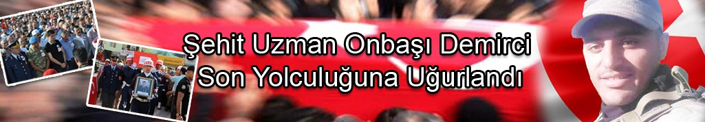 Şehit Uzman Onbaşı Demirci son yolculuğuna uğurlandı