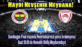 Nevşehir'de Dev Ekranda Final...